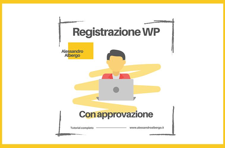 Registrazione utenti con approvazione WordPress